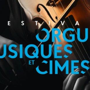 Orgues, Musiques et Cimes : voyage musical